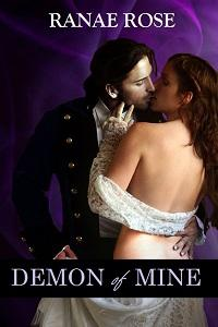 cover art for Demon of Mine; Paranormal Regency Erotic Romance By Ranae Rose